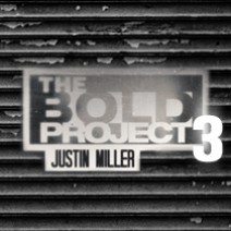 Bold Project 3 by Justin Miller