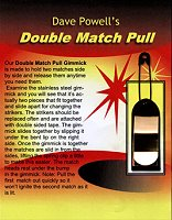 Double Match Pull by Dave Powell