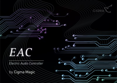 EAC (Electric Audio Controller) by CIGMA Magic