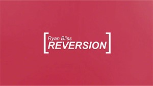 Reversion by Ryan Bliss (MMSDL)