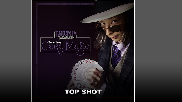 Takumi Takahashi Teaches Card Magic - Top Shot