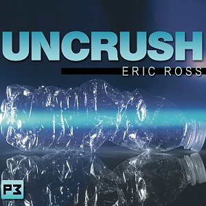 Uncrush by Eric Ross