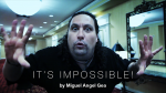 It's Impossible by Miguel Angel Gea