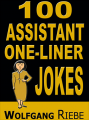 100 Assistant One-Liners by Wolfgang Riebe eBook DOWNLOAD