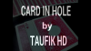 Card in Hole by Taufik HD video DOWNLOAD