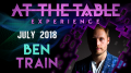 At The Table Live Ben Train July 4th, 2018