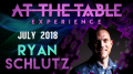 At The Table Live Ryan Schlutz July 18th, 2018