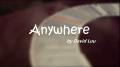 Anywhere by David Luu