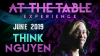 At The Table Live Lecture Think Nguyen June 5th 2019