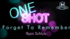 MMS ONE SHOT - Forget to Remember by Ryan Schlutz