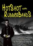 HotShot with RubberBands by Ben Salinas