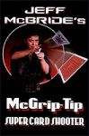 McGrip-Tip Super Card Shooter by Jeff McBride