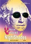 Ultra Visual Nightshades by Mark Allen and Paul Harris